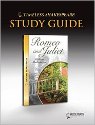 Romeo and Juliet Study Guide (Timeless Shakespeare Classics Series) - William Shakespeare, Saddleback Educational Publishing Staff