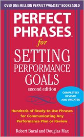 Perfect Phrases for Setting Performance Goals, Second Edition - Douglas Max, Robert Bacal