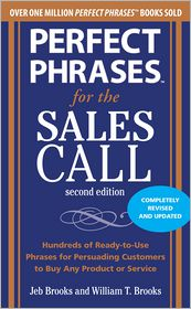 Perfect Phrases for the Sales Call, Second Edition - Jeb Brooks, William  Brooks