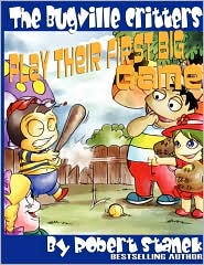 The Bugville Critters Play Their First Big Game (Buster Bee's Adventures Series #7, The Bugville Critters) - Robert Stanek