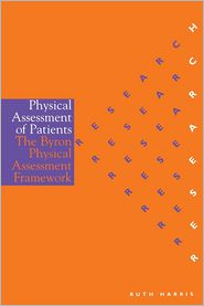 Physical Assessment of Patients: The Byron Physical Assessment Framework - Ruth Harris