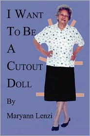 I Want to Be A Cutout Doll - Maryann F. Lenzi