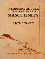 International Guide to Literature on Masculiniity: A Bibliography - Diederik F. Janssen (Compiler)
