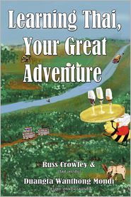 Learning Thai, Your Great Adventure - Russ Crowley, Toni Howard (Illustrator), Author (Photographer)