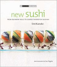 New Sushi: From Rainbow Rolls to Seared Swordfish Sashimi