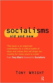 Socialisms: Old and New - Tony Wright