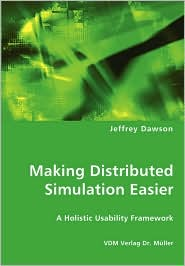 Making Distributed Simulation Easier - A Holistic Usability Framework - Jeffrey Dawson