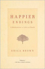 Happier Endings: A Meditation on Life and Death - Erica Brown