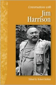 Conversations with Jim Harrison - Robert DeMott (Editor)