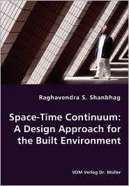 Space-Time Continuum: A Design Approach for the Built Environment - Raghavendra S. Shanbhag