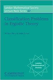 Classification Problems in Ergodic Theory - William Parry, Selim Tuncel, N. J. Hitchin (Editor)