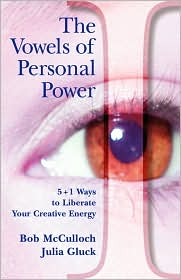 The Vowels Of Personal Power - Bob Mcculloch, Julia Gluck