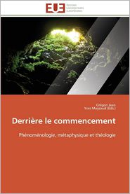 Derriere Le Commencement - Gregori Jean, Yves Mayzaud (Eds ).