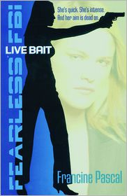 Live Bait (Fearless FBI Series #2) - Francine Pascal, Michael Frost