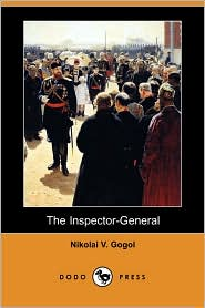 The Inspector-General (Dodo Press) - Nikolai Gogol, Thomas Seltzer (Translator)