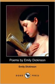 Poems by Emily Dickinson (Dodo Press) - Emily Dickinson, T.W. Higginson (Editor), Mabel Loomis Todd (Editor)