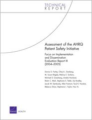 Assessment of the AHRQ Patient Safety Initiative: Focus on Implementation and Dissemination Evaluation Report III (2004-2005)