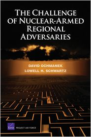 NOPALLENGE OF NUCLEAR-ARMED REGIONAL ADVERSARIES - David Ochmanek, Lowell H. Schwartz