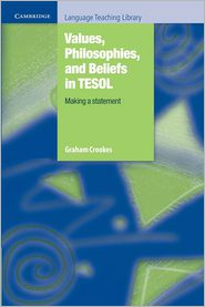 Values, Philosophies, and Beliefs in TESOL: Making a Statement - Graham Crookes
