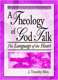 A Theology of God-Talk: The Language of the Heart