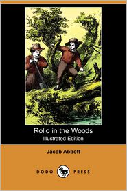 Rollo In The Woods (Illustrated Edition)