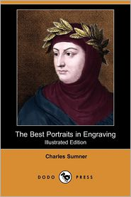 The Best Portraits In Engraving (Illustrated Edition)