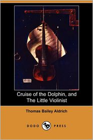 Cruise Of The Dolphin, And The Little Violinist