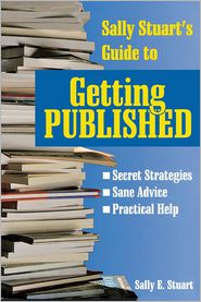 Sally Stuart's Guide to Getting Published - Sally Stuart