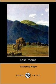 Last Poems - Laurence Hope