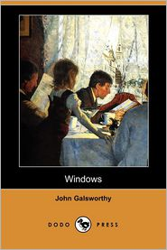 Windows - John Galsworthy