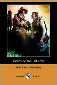 Penny Of Top Hill Trail - Belle Kanaris Maniates