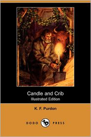 Candle And Crib (Illustrated Edition) - K. F. Purdon