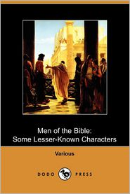 Men Of The Bible - George Milligan, Alfred Rowland, J. G. Greenhough