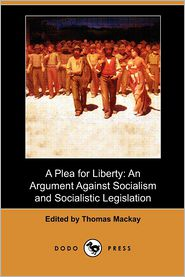 A Plea For Liberty - Thomas Mackay (Editor), Herbert Spencer (Introduction)