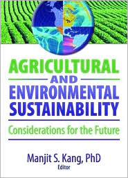 Agricultural and Environmental Sustainability: Considerations for the Future - Manjit S. Kang