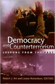 Democracy and Counterterrorism: Lessons from the Past - Robert J. Art, Louise Richardson (Editor)