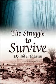 The Struggle To Survive - Donald F. Megnin