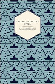 Earthly Paradise - William Morris
