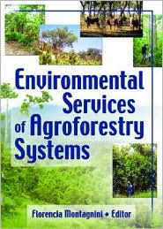 Environmental Services of Agroforestry Systems - Yale University, Florencia Montagnini