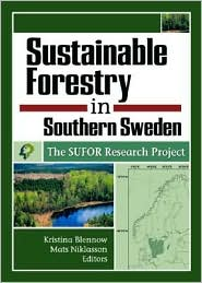Sustainable Forestry in Southern Sweden: The SUFOR Research Project - Kristina Blennow (Editor), Mats Niklasson (Editor)