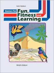 Games for Fun, Fitness and Learning - Kathi Wyldeck