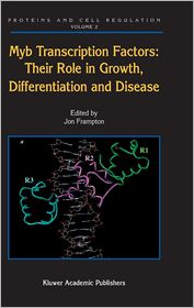 Myb Transcription Factors: Their Role in Growth, Differentiation and Disease - Jon Frampton (Editor)