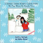 It Doesn't Snow Where I Come From: No Cae Nieve De Donde Soy - Debbie Ahmed