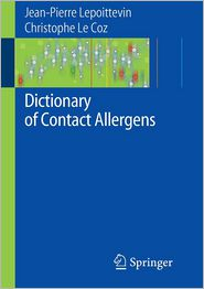 Dictionary of Contact Allergens - Contribution by Peter J. Frosch, Jean-Pierre Lepoittevin, Christophe J. Coz