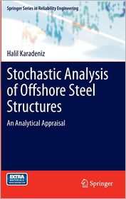 Stochastic Analysis of Offshore Steel Structures: An Analytical Appraisal - Halil Karadeniz, Mehmet Saka, Vedat Togan