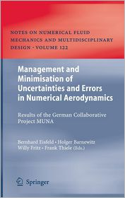 Management and Minimisation of Uncertainties and Errors in Numerical Aerodynamics: Results of the German collaborative project MUNA - Bernhard Eisfeld (Editor), Frank Thiele (Editor), Holger Barnewitz (Editor), Willy Fritz (Editor)