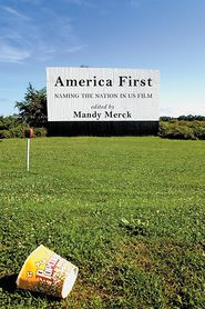 America First: Naming the Nation in US Film - Mandy Merck (Editor)
