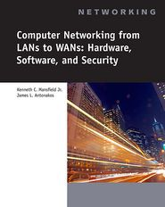 Computer Networking for LANs to WANs: Hardware, Software and Security (Book Only) - Jr., Kenneth C. Mansfield, James L. Antonakos