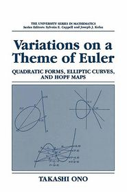 Variations on a Theme of Euler: Quadratic Forms, Elliptic Curves, and Hopf Maps - Takashi Ono