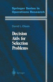 Decision Aids for Selection Problems - David L. Olson